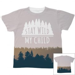 Stay Wild My Child Kids Print