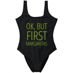 But First Margaritas
