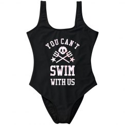 Custom Swimsuit You Can't Swim With Us