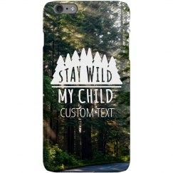 Stay Wild My Child iPhone