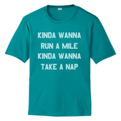 Kinda Wanna Run a Mile, Kinda Wanna Nap Workout Tee