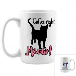 Coffee right Meow!