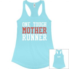 Custom Tough Mother Runner