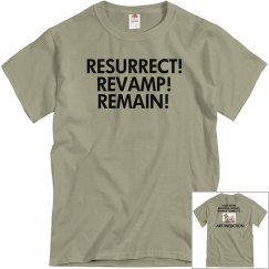 Resurrect! Revamp! Remain! T-Shirt