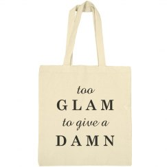 Too Glam Quote Gifts For Her Bag