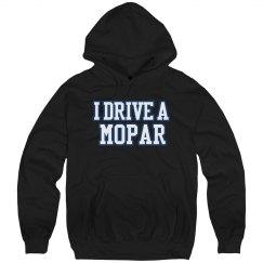 I drive a mopar Hoodie