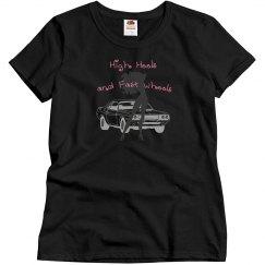 High Heels and Fast Wheels - Black - Ladies Tee