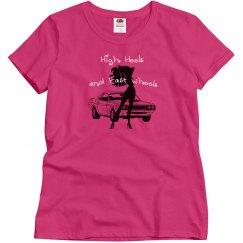 High Heels and Fast Wheels - Cyber Pink - Ladies Tee