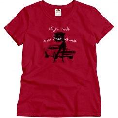 High Heels and Fast Wheels - Red - Ladies Tee
