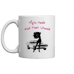 High Heels and Fast Wheels - Coffee Mug