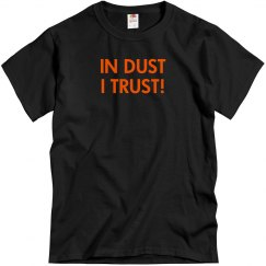 In Dust I Trust! Unisex T-Shirt, KTF Version