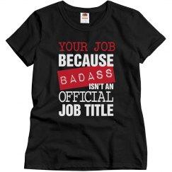 Custom Badass Job Shirt