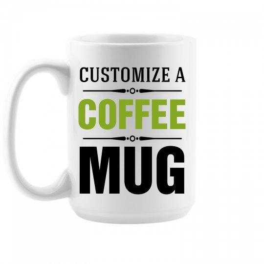 115890edd02 Custom Tall Coffee Mug 15oz Ceramic Coffee Mug