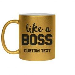 Custom Like a Boss Metallic Mug