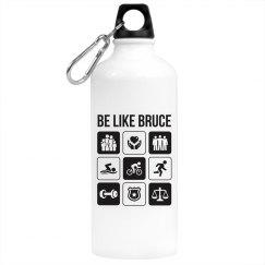 Be like Bruce - Water Bottle