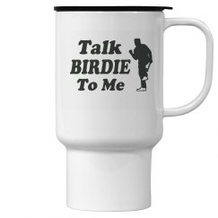 Golf Talk Birdie Travel Mug