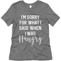 I'm Sorry For What I Said Hungry