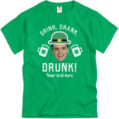 Drink, Drank, Drunk! Custom Photo Tee