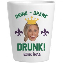 Custom Photo Drunk Mardi Shot Glass