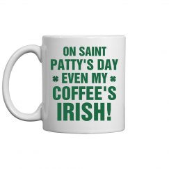 Funny St Pattys Irish Coffee Mug