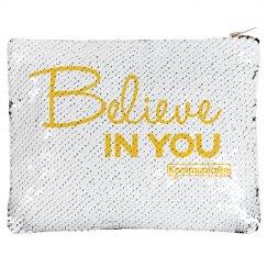 Makeup/Pencil Case bag - Believe in you