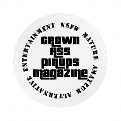Grown Ass Pinups Magazine Button Pin