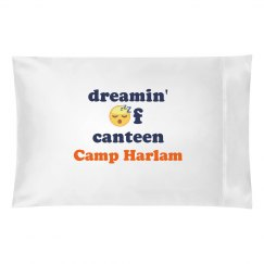 Camp Dreamin' of Canteen pillowcase