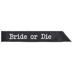 Bride or Die Sash