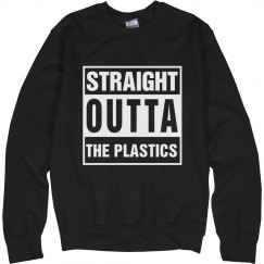 Straight Outta The Plastics