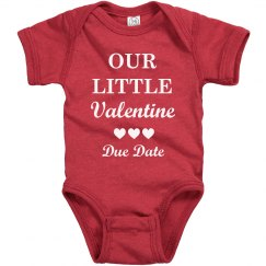 Our Little Valentine Custom Due Date Baby Bodysuit