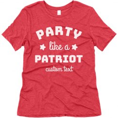 Party like a Patriot Custom 4th of July Party Tee