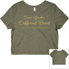 Same Gender, Different Breed Ladies Crop Top