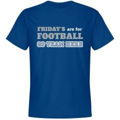 Custom Team Name Friday's are for Football Shirt