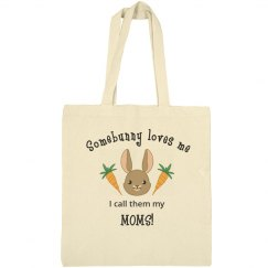 Somebunny Easter Bag Moms