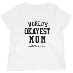 Custom World's Okayest Mom Plus Tee