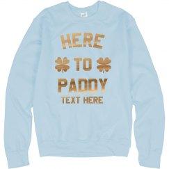Custom Here to Paddy St. Patrick's