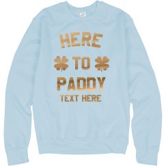 Custom Here to Paddy St. Patrick's