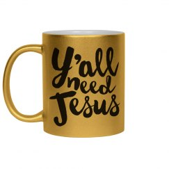 Metallic Ya'll Need Jesus Mug
