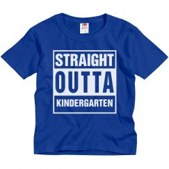 Straight Outta Kindergarten Shirt