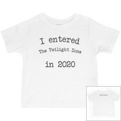 """Toddler's """"I Entered The Twilight Zone"""" Jersey T-Shirt"""