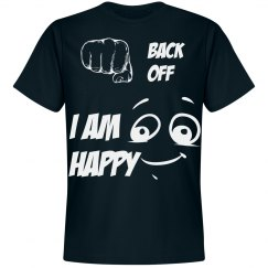 Back off I am happy