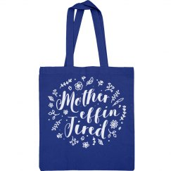 Mother Effin' Tired Tote