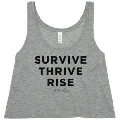 Survive. Thrive. Rise. Crop Top