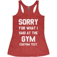Custom Sorry for What I Said at the Gym