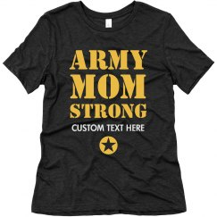 Army Mom Strong Customizable Text