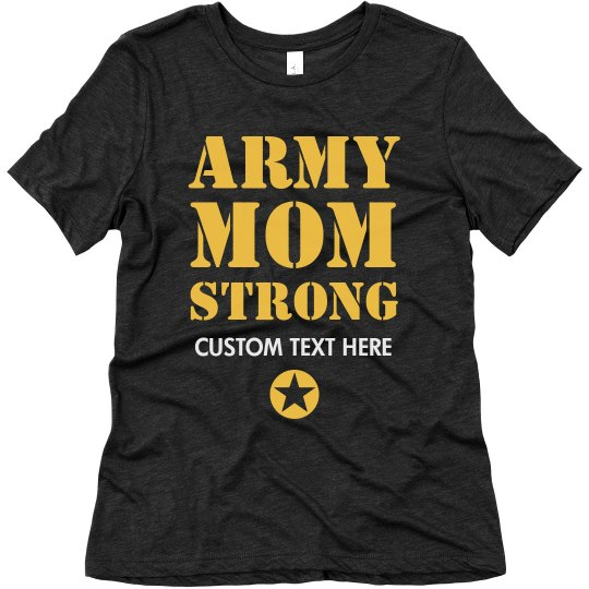 b4d09c3695e97 Army Mom Strong Customizable Text Ladies Relaxed Fit Super Soft Triblend  T-Shirt