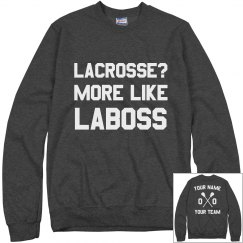 Lacrosse? More Like La-Boss