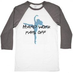 Hard work pays off baseball tee