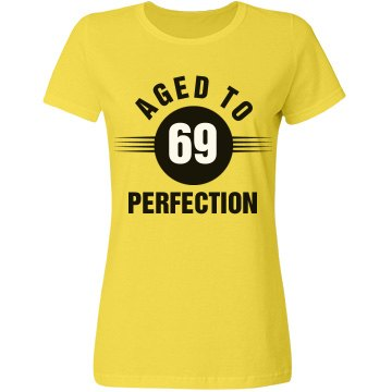 69 aged to perfection