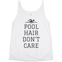 I've Got Pool Hair Don't Care